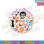 Logo I make Mommy un Poco Loco (SVG dxf png) Disney Mom Coco Skull Cut File Cricut Silhouette Vector Clipart Design Movie svg