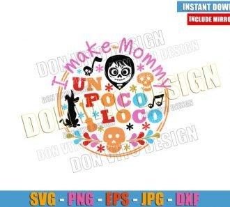 Logo I make Mommy un Poco Loco (SVG dxf png) Disney Mom Coco Skull Cut File Cricut Silhouette Vector Clipart - Don Vito Design Store