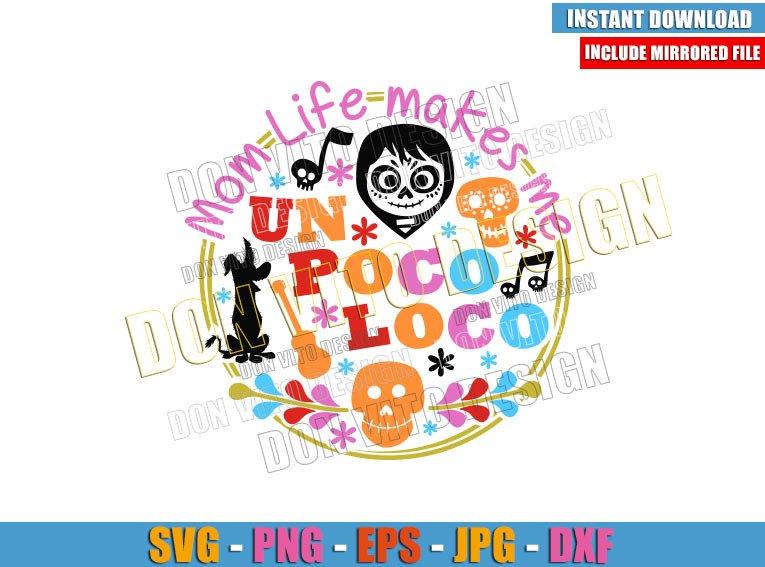 Mom Life makes me Un Poco Loco (SVG dxf png) Mommy Disney Coco Skull Cut File Cricut Silhouette Vector Clipart - Don Vito Design Store