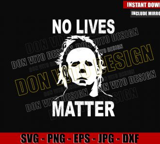No Lives Matter Myers (SVG dxf png) Halloween Michael Myers Head Cut File Cricut Silhouette Vector Clipart - Don Vito Design Store