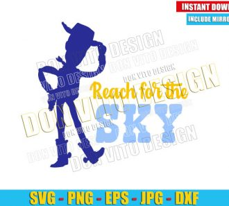Reach For The Sky Woody (SVG dxf png) Toy Story Quote Cowboy Cut File Cricut Silhouette Vector Clipart - Don Vito Design Store