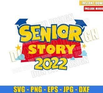 Senior Story 2022 (SVG dxf png) Toy Story Graduation Hat Logo Cut File Cricut Silhouette Vector Clipart - Don Vito Design Store