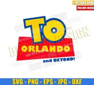 To Orlando and Beyond (SVG dxf png) Toy Story Movie Vacation Trip Cut File Cricut Silhouette Vector Clipart - Don Vito Design Store