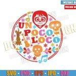 Un Poco Loco Logo (SVG dxf png) Coco Movie Miguel Dante Guitar Cut File Cricut Silhouette Vector Clipart Design Disney Pixar svg