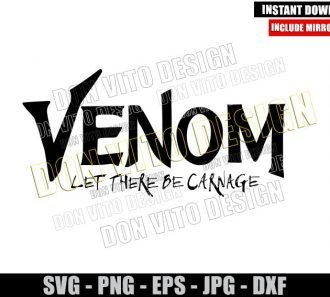 Venom Let There Be Carnage Logo (SVG dxf png) Marvel Comics Movie Cut File Cricut Silhouette Vector Clipart - Don Vito Design Store