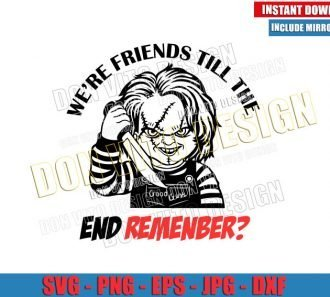 Friends Till the End Remember (SVG dxf png) Chucky Halloween Horror Movie Cut File Cricut Silhouette Vector Clipart - Don Vito Design Store