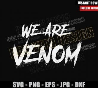 We are Venom Logo (SVG dxf png) Marvel Villain Quote Cut File Cricut Silhouette Vector Clipart - Don Vito Design Store