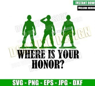 Where is your Honor (SVG dxf png) Toy Story Soliders Quote Cut File Cricut Silhouette Vector Clipart - Don Vito Design Store