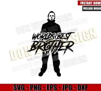 Worlds Best Brother Myers (SVG dxf png) Funny Halloween Cut File Cricut Silhouette Vector Clipart - Don Vito Design Store