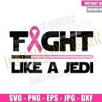 Fight Like a Jedi Ribbon (SVG dxf png) Star Wars Pink Lightsaber Cut File Cricut Silhouette Vector Clipart Design Breast Cancer Month