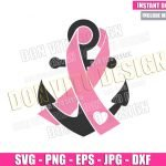 Pink Ribbon Anchor (SVG dxf png) Heart Awareness Cut File Cricut Silhouette Vector Clipart T-Shirt Design Breast Cancer Month svg